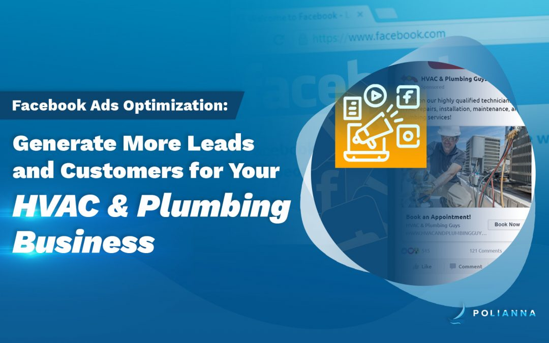Optimize Facebook Ads to Generate More Leads and Customers for Your HVAC & Plumbing Business
