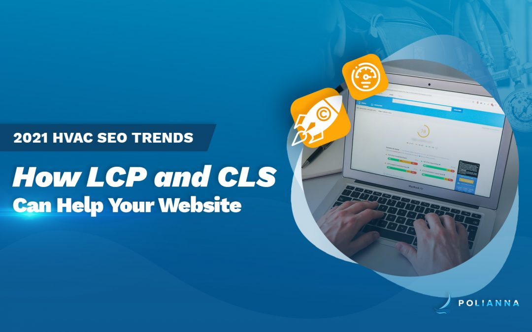 HVAC Next Trends for Online Search in 2021: How LCP and CLS Can Help You