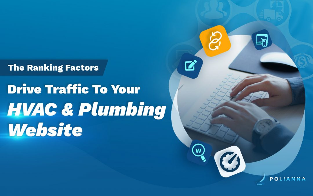 Ranking Factors That Drive Traffic To Your HVAC & Plumbing Website